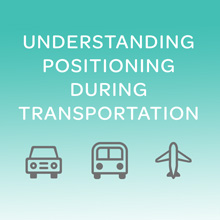 Understanding Positioning during Transportation